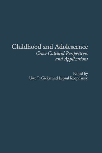 Childhood and Adolescence: Cross-Cultural Perspectives and Applications (Advances in Applied Developmental Psychology)