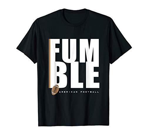 American Football - Ball Fallenlassen - Fumble T-Shirt