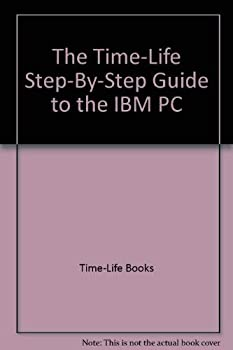 Hardcover The Time-Life Step-By-Step Guide to the IBM PC Book