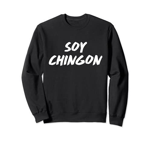 Soy Chingon Popular Mexicano Español Frase CDMX DF Design Sudadera