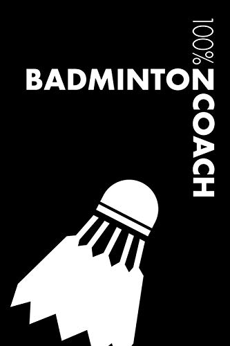 Badminton Coach Notebook: Blank Lined Badminton Journal For Coach and Player