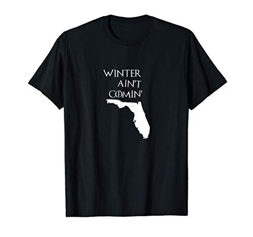 WINTER AINT COMING   Florida T-Shirt