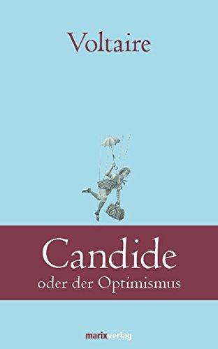 Candide: oder der Optimismus (Klassiker der Weltliteratur)
