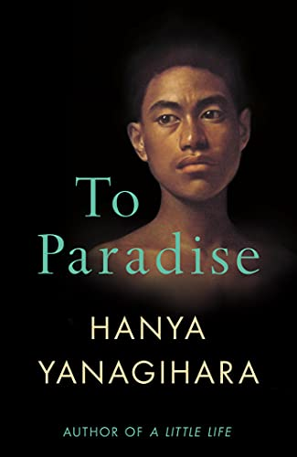 To Paradise: Hanya Yanagihara