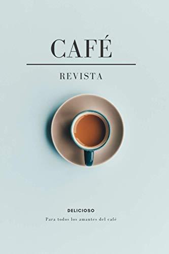 Café Revista - DELICIOSO - Para Todos los Amantes del Café: (6 x 9) Diario del Consumo de Café - Disfrute de su Delicioso Café y Tome Notas de lo Que Bebió y Dónde Estuvo - 100 páginas