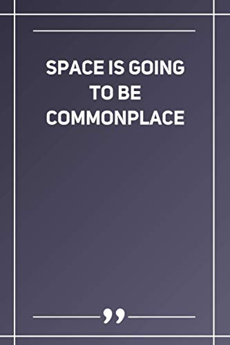 Space Is Going To Be Commonplace: Wide Ruled Lined Paper Notebook | Gradient Color - 6 x 9 Inches (Soft Glossy Cover)