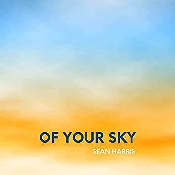 Of Your Sky