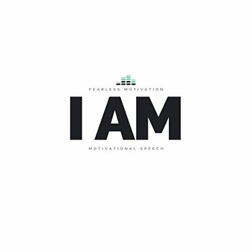 I Am (Motivational Speech)