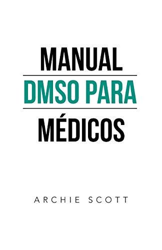 Manual DMSO PARA MÉDICOS (Spanish Edition)