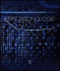 Nanotecnologie. Il cammino della scienza