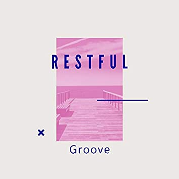 2019 Restful Groove