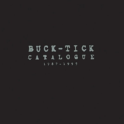 CATALOGUE 1987-1995 / BUCK-TICK