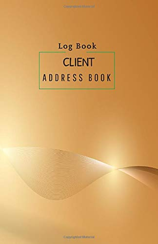 Client Address Book Log Book: The perfect notebook for keeping information your customer/personals with Tabbed in Alphabetical Order : Gold luxury design