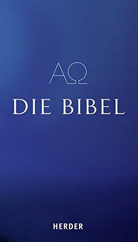Die Bibel: Die Heilige Schrift des Alten und Neuen Bundes: Die Heilige Schrift des Alten und Neuen Bundes. Vollständige deutsche Ausgabe