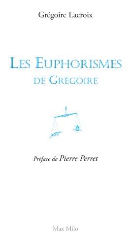 Les euphorismes de Grégoire Vol. 1: Humour (Essais-documents)