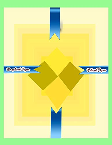 Scrapbook Paper: Colored Paper (Scrapbook Paper Yellow Group Colored Sheet Series 10, Band 10)