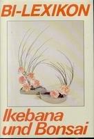 Ikebana und Bonsai (BI-Lexikon) (German Edition)
