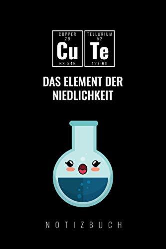CUTE DAS ELEMENT DER NIEDLICHKEIT: A5 Notizbuch liniert | Chemie Geschenk für Chemiker und Studenten | lustige Wissenschaft | Kalender | Nerd | Gadget