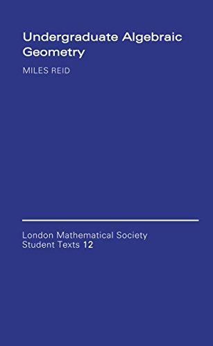 Undergraduate Algebraic Geometry (London Mathematical Society Student Texts Book 12) (English Edition)