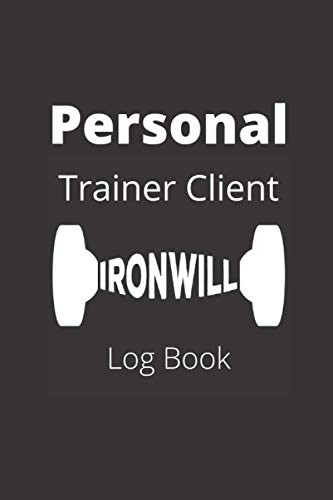 Personal Trainer Client Log Book: Client Data Organizer for Personal Trainers to Keep Track of Customer Information, Daily Workout , Daily Training, Fitness for Personal Trainers- 6 x 9 in -100 pages
