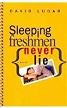 Sleeping Freshmen Never Lie by David Lubar (2007-04-01)