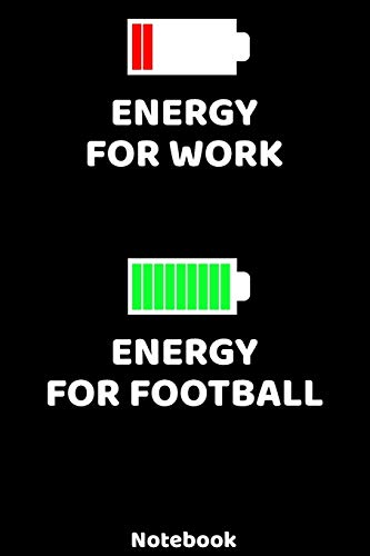 Energy for Work - Energy for Football Notebook: 120 ruled Pages 6'x9'. Journal for Player and Coaches. Writing Book for your training, your notes at ... Fans and Lovers for Christmas or Birthdays.