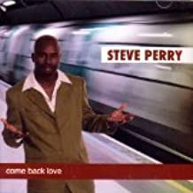 Come Back Love by Steve Perry (2005-08-02)