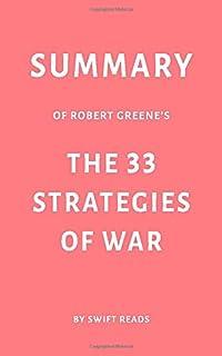 Summary of Robert Greene's The 33 Strategies of War by Swift Reads