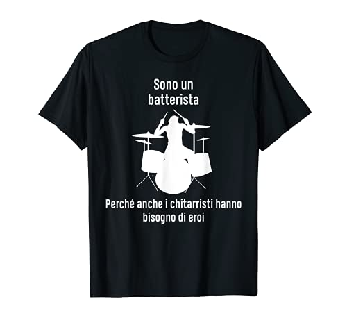 Detti Drummer E Batteria Regali Sono Un Batterista Maglietta