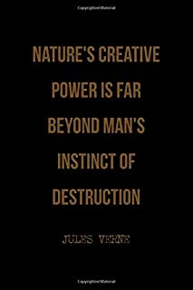Nature's Creative Power Is Far Beyond Man's Instinct Of Destruction: All Purpose 6x9 Blank Lined Notebook Journal Way Better Than A Card Trendy Unique Gift Solid Black Jules Verne
