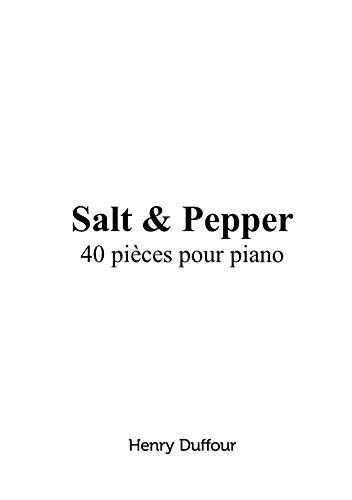 Salt & Pepper: 40 pièces pour piano (French Edition)