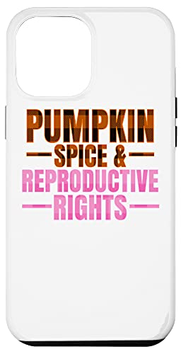 iPhone 12 Pro Max Pumpkin Spice Reproductive Rights Pro Choice Feminist Rights Case