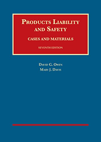 Compare Textbook Prices for Products Liability and Safety, Cases and Materials, 7th University Casebook Series 7 Edition ISBN 9781609302283 by Owen, David,Davis, Mary