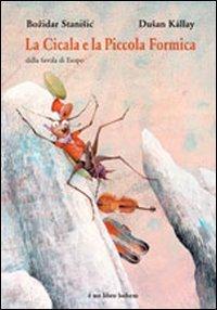 La cicala e la piccola formica. Dalla favola di Esopo. Ediz. illustrata