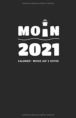 Wochen-Kalender MOIN 2021: MOIN! Buchkalender 2021 mit Wochenübersicht auf 2 Seiten! ca DIN A5, Küstentagebuch Moin mit Leuchtturm schw (Kalender Norddeutsch, Band 15)