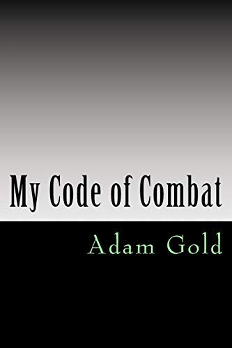 My code of combat: A 'no holds barred' account of one man's journey from white belt to black belt and what to expect along the way. Written as a ... arts as an emotional and personal journey.