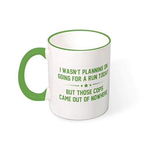 Wingard Leviosar Taza de café con diseño de policías con texto en inglés 'Came Out Of Nowhere', de cerámica, de moda, para regalo de cumpleaños, color verde