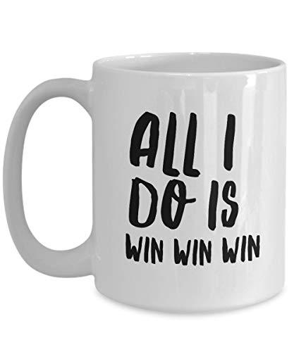 Taza de café 11 oz All I Do Is Win Win Win Taza Té Chocolate caliente Cacao Vino