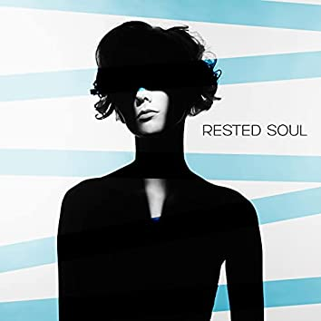 Rested Soul: Stress Relief, Deep Harmony and Balance, Rest