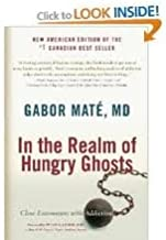 In the Realm of Hungry Ghosts Publisher: North Atlantic Books; Original edition