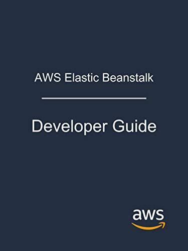 AWS Elastic Beanstalk: Developer Guide