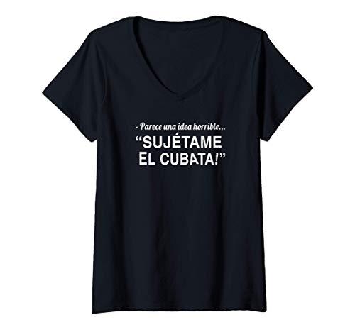 Mujer Sujétame el Cubata - Frase divertida de memes Camiseta Cuello V