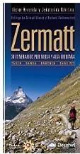 Zermatt - 30 itinerarios por media y alta montaña (Guia Montañera)