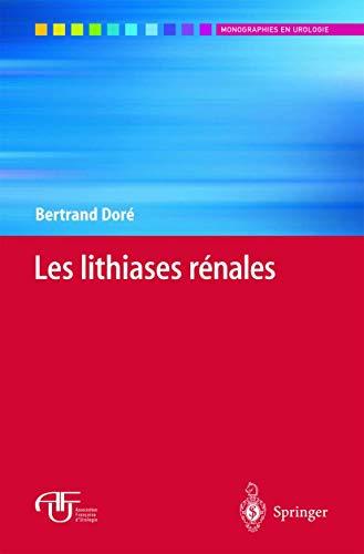 Les lithiases rénales (Monographies en urologie)
