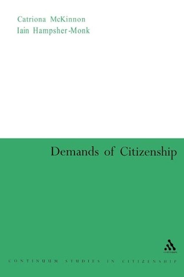 名詞あからさま後継The Demands Of Citizenship (Continuum Studies In Citizenship)