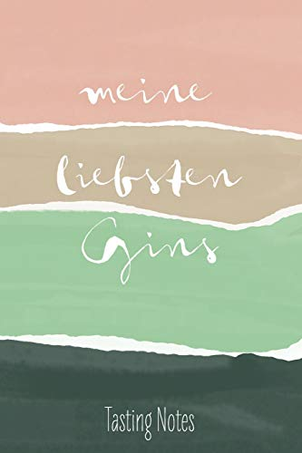 Meine liebsten Gins - Tasting Notes: Gin Tastingbuch - das perfekte Notizbuch für jeden edlen Tropfen, Soft Cover - A5, 120 Seiten, Geschenk