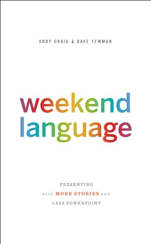 Weekend Language: Presenting with More Stories and Less PowerPoint (English  Edition) eBook: Craig, Andy, Yewman, Dave: Amazon.fr