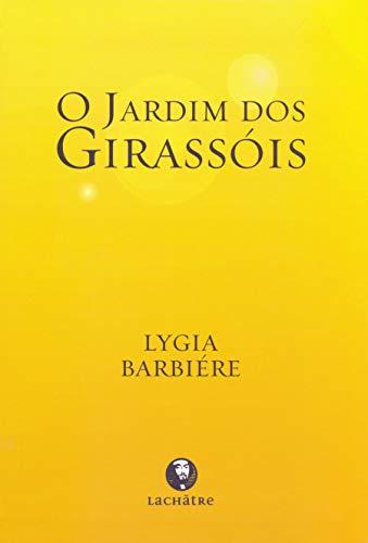 O Jardim dos Girassóis- (Lachatre)