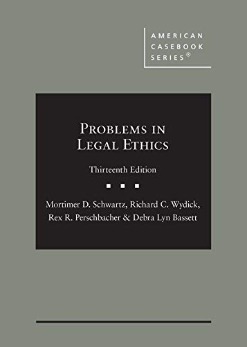 Compare Textbook Prices for Problems in Legal Ethics American Casebook Series 13 Edition ISBN 9781647082581 by Schwartz, Mortimer D.,Wydick, Richard C.,Perschbacher, Rex R.,Bassett, Debra Lyn