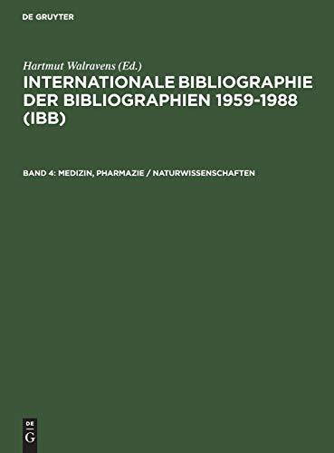 Internationale Bibliographie der Bibliographien 1959-1988 (IBB): Medizin, Pharmazie / Naturwissenschaften